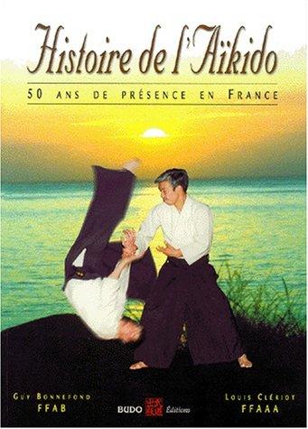 Histoire de l'Aïkido. 50 ans de présence en France