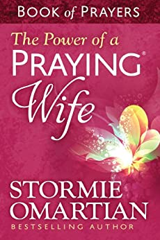 The Power of a Praying® Wife Book of Prayers by [Omartian, Stormie]