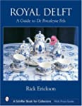 Royal Delft: A Guide to de Porceleyne...