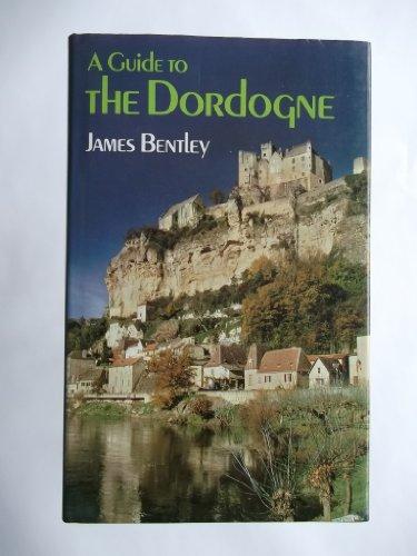 A Guide to the Dordogne