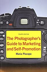 The Photographer's Guide to Marketing and Self-Promotion by Maria Piscopo (2010-06-22)