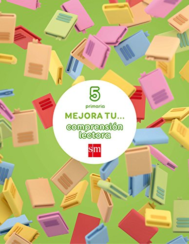 Mejora tu... comprensión lectora. 5 Primaria - 9788467592948 por Manuel Mesegar Domingo