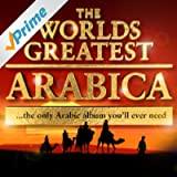 The World's Greatest Arabica - the only Arabic album you'll ever need