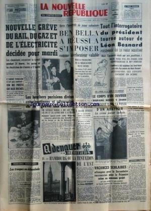 NOUVELLE REPUBLIQUE (LA) [No 5227] du 22/11/1961 - LES CONFLITS SOCIAUX -L'ABBE YOULOU / ON NE PRETE QU'AUX RICHES -BEN BELLA A REUSSI A S'IMPOSER COMME INTERLOCUTEUR VALABLE -les troupes en debandade par bernard -adenauer et se heritiers par botrot -proces marie besnard / leon besnard - mme pintou