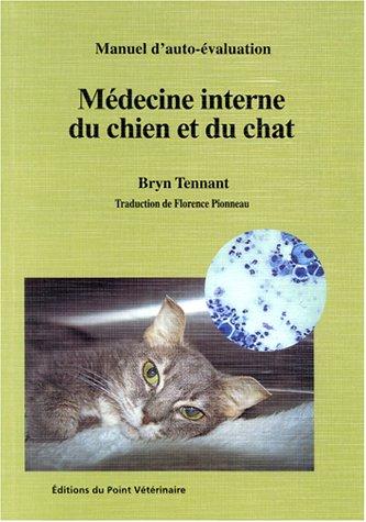 Manuel d'auto-évaluation : Médecine interne du chien et du chat par Bryn Tennant
