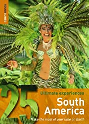 South America: 25 Ultimate Experiences (Rough Guide 25)