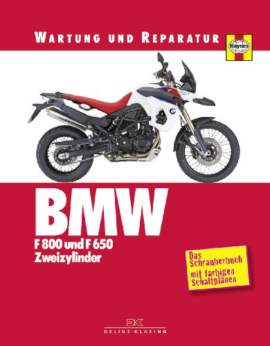 Preisvergleich Produktbild BMW F 800 und F 650 Zweizylinder: Wartung und Reparatur