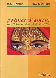 Poèmes d'amour. Omar Ibn Abî Rabî'A