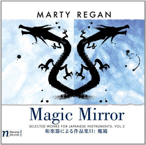 Magic Mirror: Selected Works for Japanese Instruments, Vol. 2 (2012-06-26)