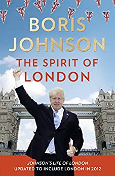 The Spirit of London par [Johnson, Boris]