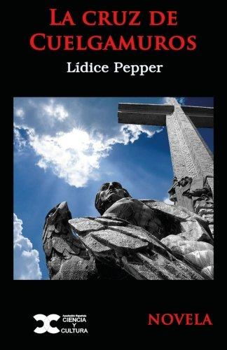 La cruz de cuelgamuros por Lídice Pepper