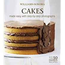 Cakes: Made Easy With Step-By-Step Photographs (Williams-Sonoma Mastering)