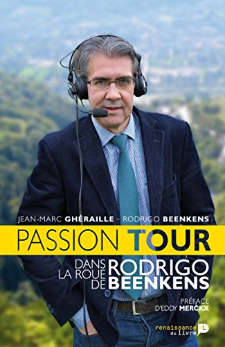 Passion Tour: Dans la roue de Rodrigo Beenkens