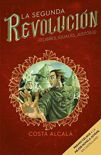 Libres, Iguales, Justos (La Segunda Revolución 3) (Infinita Plus) por Costa Alcalá