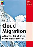 Cloud Migration: Deutsche Ausgabe (mitp Professional)