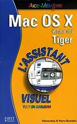 Mac OS X Version 10.4 Tiger : L'Assistant visuel tout en couleurs