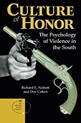 Culture Of Honor: The Psychology Of Violence In The South (New Directions in Social Psychology: Self, Cognition & Collectives)