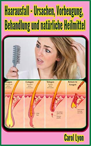 Haarausfall - Ursachen, Vorbeugung, Behandlung und natürliche Heilmittel (Haarausfall Behandlung-vitamine)