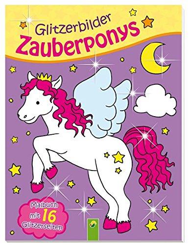 Glitzerbilder Zauberponys: Malbuch mit 16 Glitzerseiten