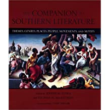 The Companion to Southern Literature: Themes, Genres, Places, People, Movements, and Motifs (Southern Literary Studies (Hardcover))
