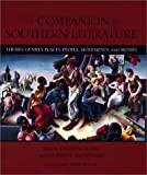 The Companion to Southern Literature: Themes, Genres, Places, People, Movements and M...
