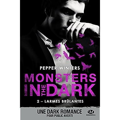 Monsters in the Dark, T2 : Larmes brûlantes