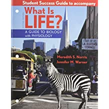 Student Success Guide for What Is Life? A Guide to Biology with Physiology by Jay Phelan (2012-05-04)