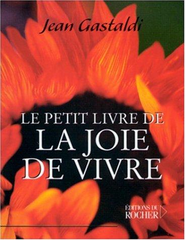 Le petit livre de la joie de vivre par Jean Gastaldi