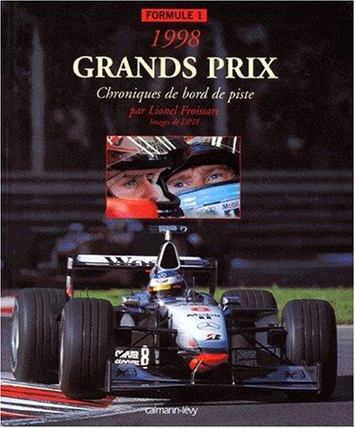 GRANDS PRIX FORMULE 1 1998. Chroniques de bord de piste par  Lionel Froissart, Eric Vargiolu