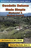 Geodetic Datums Made Simple: Step by Step Guide: Volume 19 (Surveying Mathematics Made Simple)