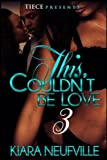 This Couln't Be Love 3: Volume 3 (This Couldn't Be Love)