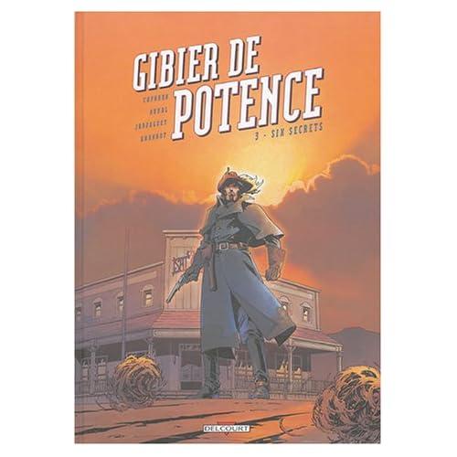 Gibier de potence, tome 3 : Six secrets