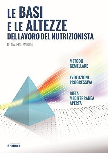le-basi-e-le-altezze-del-lavoro-del-nutrizionista-italian-edition
