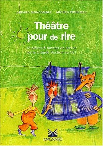 Théâtre pour de rire. 18 pièces à monter en atelier, De la Grande section au CE1