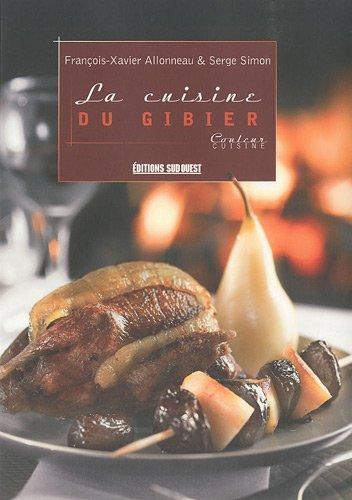 La cuisine du gibier par François-Xavier Allonneau