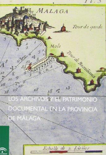 Archivos y el patrimonio documental en la provincia de Málaga, los por Aa.Vv.