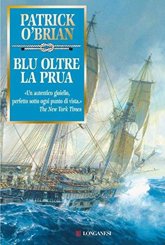 Blu oltre la prua: Un'avventura di Jack Aubrey