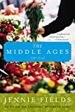 The Middle Ages: A Novel by Jennie Fields (2003-07-08) bei Amazon kaufen