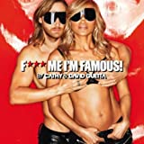 F*** Me im Famous! [Import allemand]