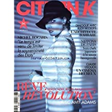 CITIZEN K [No 65] du 01/12/2012 - REVE REVOLUTION AVEC AMY ADAMS - MICHEL ROCARD - LE TEMPS EST VENU DE LIMITER LA SOUVERAINETE DES ETATS - DIALOGUE AVEC RUDY RICCIOTTI - L'ARCHITECTE BARBARE - NIPPONS DE PARIS - 3 CHEFS JAPONAIS A LA SAUCE HEXAGONALE - CLAUDE LELOUCH - UN CINEMA HEUREUX