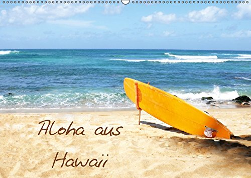 Aloha aus Hawaii (Wandkalender 2019 DIN A2 quer): Traumhafte Bilder aus der wunderschönen Welt von Aloha und Hawaii. (Monatskalender, 14 Seiten ) (CALVENDO Natur)