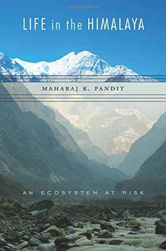 Life in the Himalaya – An Ecosystem at Risk