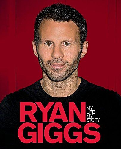 Ryan Giggs: My Life, My Story -