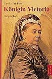 Königin Victoria: Eine Biographie - Carolly Erickson