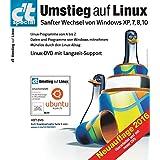 c't Umstieg auf Linux (2016): Sanfter Wechsel von Windows XP, 7, 8, 10