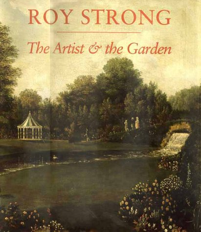 The Artist and the Garden (The Paul Mellon Centre for Studies in British Art) por Roy Strong