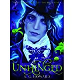 [(Unhinged: Bk. 2)] [ By (author) A. G. Howard ] [January, 2014]