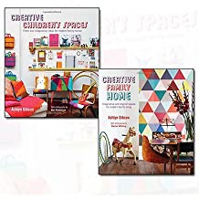 Ashlyn Gibson Collection Modern family 2 Books Bundle (Creative Children's Space - Fresh and imaginative ideas for modern family homes,Creative Family Home - Imaginative and original spaces for modern family living)