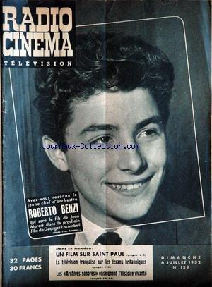 RADIO CINEMA TELEVISION [No 129] du 06/07/1952 - ROBERTO BENZI - G. LACOMBE - LES ARCHIVES SONORES. LE CAHIER DES PROGRAMMES A ETE SUPPRIME par COLLECTIF