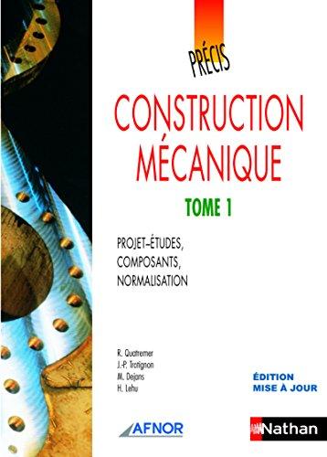 Précis de construction mécanique - Tome I par Jean-Pierre Trotignon, R. Quatremer, M. Dejans, H. Lehu